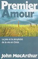 9782804501273, premier, amour, la, joie, etlasimplicité, delavie, enchrist, first, love, john, macarthur, mcarthur, éditions, blfeurope