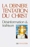 9782826032373, la, dernière, tentation, du, de, jésus-christ, the, last, temptation, of, christ, erwin, lutzer, éditions, mb, la, maison, de, la, bible, film