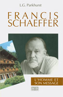 9782826032557, francis, schaeffer, l'homme, et, son, message, louis, gifford, parkhurst, éditions, mb, la, maison, de, la, bible, biographies
