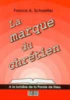 9782826033189, la, marque, du, chrétien, francis, a., schaeffer, éditions, mb, la, maison, de, la, bible, collection, à, la, lumière, de, la, parole, de, dieu