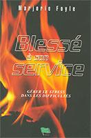 blesse, service, stress, difficultés, 9782826033363, foyle, mb