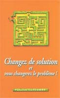 9782826033424, changez, de, solution, et, vous, changerez, le, problème, patrick, lascombe, éditions, mb, la, maison, de, la, bible