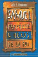 9782826033837, samuel, prophète, et, héros, de, la, foi, john, h., alexander, éditions, mb, la, maison, de, la, bible