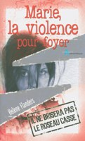 Marie, violence, foyer, temoignages, 9782826034704