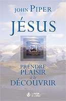 9782826034872, jésus-christ, prendre, plaisir, à, le, découvrir, seeing, and, savoring, jesus, christ, john, piper, collections, rafraîchis, éditions, mb, la, maison, de, la, bible, desiring, god, foundation, crossway, books, good, news, publishers