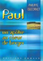 9782828700836, paul, un, l'apôtre, au, coeur, de, berger, philippe, decorvet, éditions, emmaus
