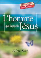 9782828701024, l'homme, qui, s'appelle, jésus, alfred, kuen, éditions, emmaus, collections, édification, la, croix, de, jésus-christ