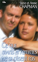 9782847000726, ce, que, maris, et, femmes, ne, se, disent, pas, what, husbands, and, wifes, aren't, telling, each, other, steve, annie, chapman, éditions, vida, couples, hommes, épouses, relations, intimités, intimes