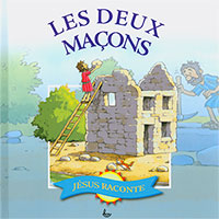9782850316333, les, deux, 2, maçons, stories, from, jesus, the, two, builders, textes, de, margaret, williams, illustrations, de, steve, smallman, collections, jésus, raconte, éditions, llb, la, ligue, pour, la, lecture, de, la, bible, enfants, histoires