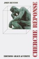 John, Benton, cherche, reponse, grace, verité, 9782853310321, questions, fondamentales, foi, Dieu, Jesus, Christ