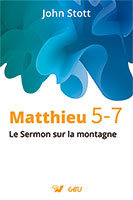 9782853310611, l'évangile, de, selon, matthieu, 5–7, le, sermon, sur, la, montagne, christian, counterculture, the, message, of, the, sermon, on, the, mount, john, stott, collections, les, commentaires, bibliques, éditions, grâce, et, vérité, gbu, groupes, bibliques, universitaires