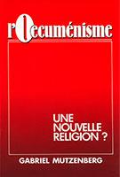 9782863140710, l'oecuménisme, gabriel mützenberg