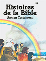 adam, eve, noé, abraham, jacob, esaü, joseph, pharaon, jéricho, samuel, david, goliath, salomon, elie, jérémie, daniel, esther, néhémie, histoires, bible, ancien, testament, farel