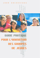 9782863830611, guide, pratique, pour, l'animation, des, groupes, de, jeunes, john, buckeridge, éditions, 7ici