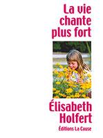 9782876570696, la vie chante, élisabeth holfert