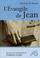 9782884131766, l'évangile, de, selon, jean, résumé, du, commentaire, de, frédéric, godet, étienne, bovey, éditions, ouverture