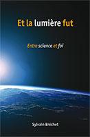 9782889130078, et, la, lumière, fut, entre, science, et, foi, sylvain, bréchet, éditions, ourania