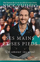 9782889130399, amour incarné, nick vujicic