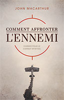 9782890820012, comment, affronter, l'ennemi, s'armer, pour, le, combat, spirituel, how, to, meet, the, enemy, spiritual, warfare, fighting, to, win, the, believer's, armor, john, macarthur, éditions, impact, publications, chrétiennes
