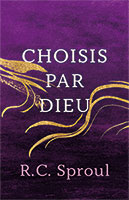 9782890824331, choisis par dieu, rc sproul
