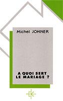 9782905464491, mariage, éthique, michel johner
