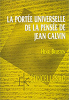 9782905464873, la, portée, universelle, de, la, pensée, de, jean, calvin, henri, bruston, éditions, kerygma, collection, étincelles, 10, dix