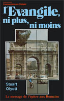 9782906287310, l'évangile, ni, plus, ni, moins, le, message, de, l'épître, aux, romains, the, gospel, as, it, really, is, stuart, olyott, éditions, europresse