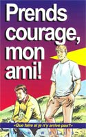 9782906287471, prends, courage, mon, ami, que, faire, si, je, n'y, arrive, pas, christians, take, heart, tom, wells, éditions, europresse