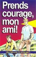 9782906287471, prends, courage, mon, ami, que, faire, si, je, n'y, arrive, pas, christians, take, heart, tom, wells, éditions, europresse