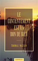 9782906287587, le, contentement, est, un, don, de, dieu, the, art, of, divine, contentment, thomas, watson, éditions, europresse
