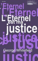 9782906287631, l'éternel, est, ma, justice, jérémie, 236, the, lord, our, righteousness, george, whitefield, éditions, europresse