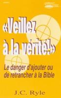 9782906287785, veillez, à, la, vérité, john, charles, ryle, éditions, europresse