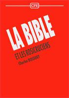 9782910307370, la, bible, et, les, rosicruciens, charles, bossert, éditions, cpe, centre, de, publications, évangéliques