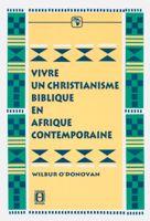 9782910307745, vivre, un, christianisme, biblique, en, afrique, contemporaine, éditions, cpe, centre, de, publications, évangéliques