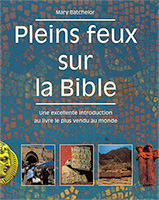 9782911260261, pleins, feux, sur, la, bible, une, excellente, introduction, à, la, bible, au, livre, le, plus, vendu, au, monde, du, mary, batchelor, éditions, excelsis, xl6