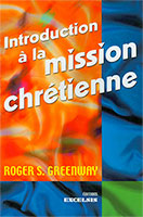 9782911260995, introduction, à, la, mission, chrétienne, go, and, make, disciples, roger, greenway, éditions, excelsis, xl6