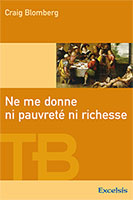 9782914144216, ne, me, donne, ni, pauvreté, ni, richesse, neither, poverty, nor, riches, craig, blomberg, éditions, excelsis, xl6, économie