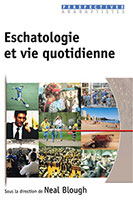 9782914144285, eschatologie, et, vie, quotidienne, neal, blough, claude, baecher, frédéric, de, coninck, bernard, huck, linda, oyer, john, howard, yoder, louis, schweitzer, éditions, excelsis, xl6, collection, perspectives, anabaptistes
