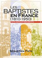 9782914144452, les, baptistes, en, france, 1810–1950, faits, dates, et, documents, sébastien, fath, éditions, excelsis, xl6, dénominations