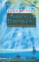 9782914562003, à, commencer, par, jérusalem, l'évangile, est, pour, le, pire, des, pêcheurs, the, jerusalem, sinner, saved, john, bunyan, éditions, europresse