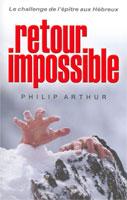 9782914562249, retour, impossible, le, challenge, de, l'épître, aux, hébreux, philip, arthur, éditions, europresse