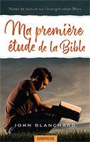 9782914562447, ma, première, étude, de, la, bible, notes, de, lecture, sur, l'évangile, de, marc, read, mark, learn, john, blanchard, éditions, europresse