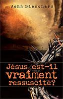 9782914562560, jésus-christ, est-il, vraiment, ressuscité, ?, jesus, death, or, alive, john, blanchard, éditions, europresse, évangélisation, la, crucifixion, et, résurrection, croix, pâques