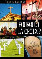 9782914562676, pourquoi, la, croix, ?, why, the, cross, john, blanchard, éditions, europresse, évangélisation, pâques, jésus-christ, est, ressuscité, vivant, résurrection, vit