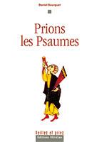 Prions, Psaumes, Collection, Veillez, priez, Bourguet, Daniel, Méditations, cœur, pur, 9782915245592, olivétan, réveil, publications