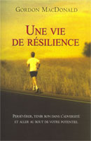 9782921840675, Gordon, MacDonald, vie, resilience, perséverer, tenir, bon, potentiel