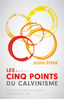 9782924595374, cinq points, calvinisme, john piper