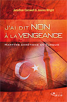 9782940335275, j'ai, dit, non, à, la, vengeance, martyrs, chrétiens, en, turquie, married, to, a, martyr, a, story, of, tragedy, and, hope, jonathan, carswell, éditions, ourania, biographies, témoignages, persécutions, persécutés, portes, ouvertes, suisse