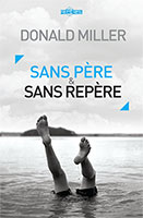 9782940335473, sans, père, et, sans, repère, father, fiction, chapters, for, a, fatherless, generation, donald, miller, éditions, ourania