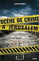 9782940335602, scène, de, crime, à, jérusalem, alton, gansky, éditions, ourania, fictions, romans